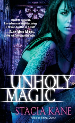Unholy Magic (Downside Ghosts #2)  by Stacia Kane  />