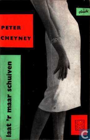 Laat r maar schuiven  by  Peter Cheyney