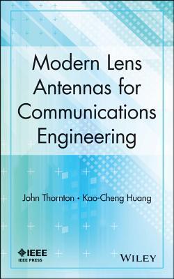 Modern Lens Antennas for Communications Engineering  by  John Thornton