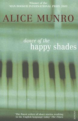 summary dance of the happy shades Dance of the happy shades by alice munro - view book on bookshelves at online book club - bookshelves is an awesome, free web app that lets you easily save and share.