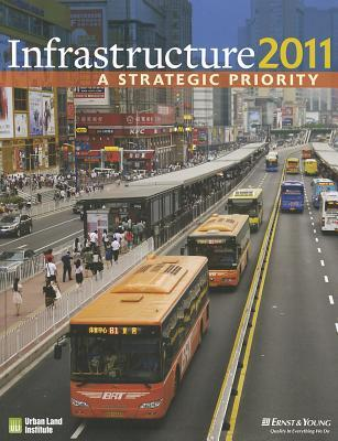 Infrastructure 2011: A Strategic Priority  by  Jonathan Miller