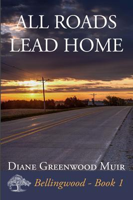 All Roads Lead Home by Diane Greenwood Muir