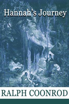 Hannahs Journey  by  Ralph Coonrod