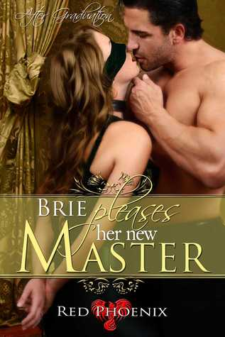 Brie Pleases Her New Master by Red Phoenix