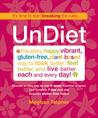 UnDiet: Eat Your Way To Vibrant Health
