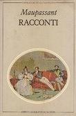 Racconti: Volume primo Guy de Maupassant