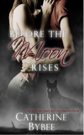 Review: Before the Moon Rises by Catherine Bybee