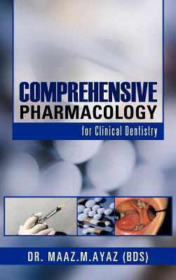 Comprehensive Pharmacology: For Clinical Dentistry Maaz M. Ayaz