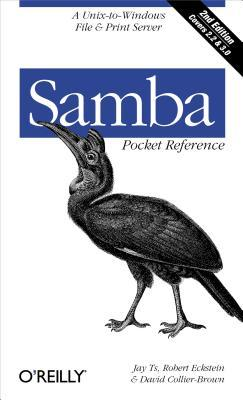 Samba Pocket Reference: A Unix-To-Windows File & Print Server Jay Ts