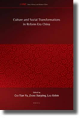 Culture And Social Transformations In Reform Era China Tian Yu Cao