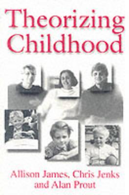 Theorizing Childhood  by  Allison James