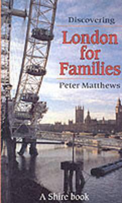 Discovering London for Families Peter Matthews