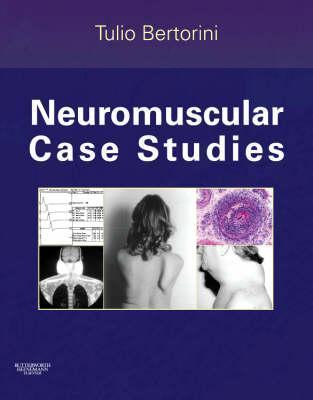 Neuromuscular Case Studies  by  Tulio E. Bertorini
