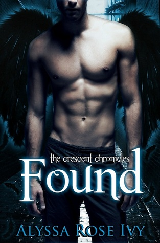 Found (The Crescent Chronicles, #3)  - Alyssa Rose Ivy