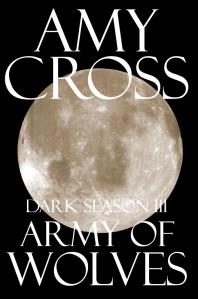 Army of Wolves (Dark Season #3) Amy Cross