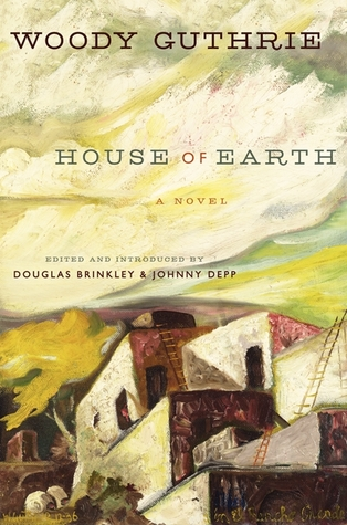 House of Earth (2013) by Woody Guthrie