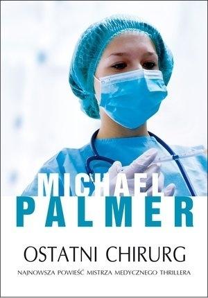 Ostatni chirurg (2012) by Michael Palmer