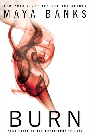 Book Review: Maya Banks' Burn