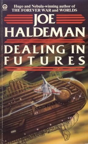Dealing In Futures - Joe Haldeman