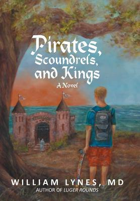 Pirates, Scoundrels, and Kings William Lynes