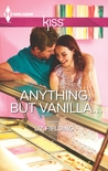 Anything but Vanilla...