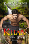 Khan (Bowen Boys, #2)