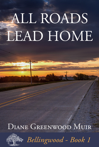 All Roads Lead Home (Bellingwood, #1)