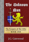 The Unknown Man (The Keepers of the Orbs)