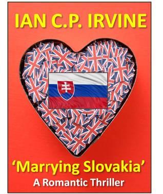 Marrying Slovakia (Marrying Slovakia #1-2)  by  Ian C.P. Irvine