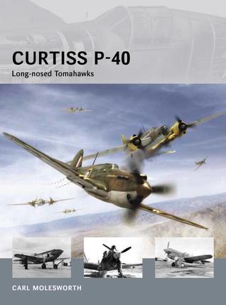 Curtiss P-40 Long-nosed Tomahawks Carl Molesworth