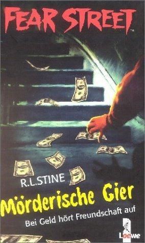 Mörderische Gier - Bei Geld hört Freundschaft auf R.L. Stine