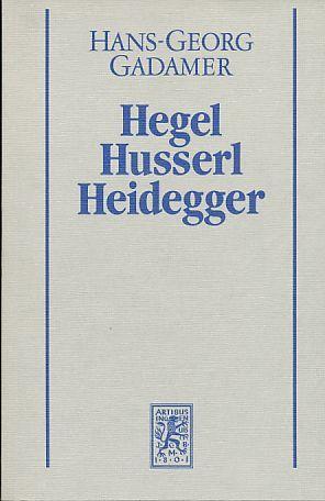 Neuere Philosophie I: Hegel, Husserl, Heidegger (Gesammelte Werke, #3)  by  Hans-Georg Gadamer