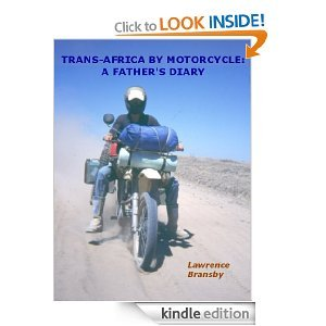 Trans-Africa By Motorcycle: A Fathers Diary Lawrence Bransby