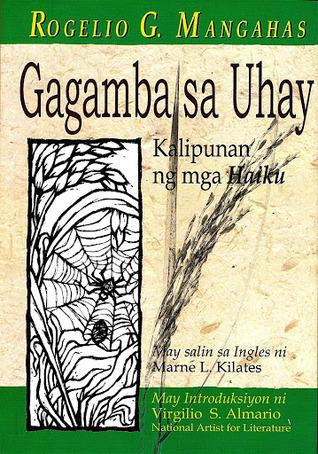 Gagamba sa Uhay: Kalipunan ng mga Haiku  by  Rogelio G. Mangahas