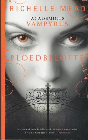 Bloedbelofte (Vampire Academy, #4)