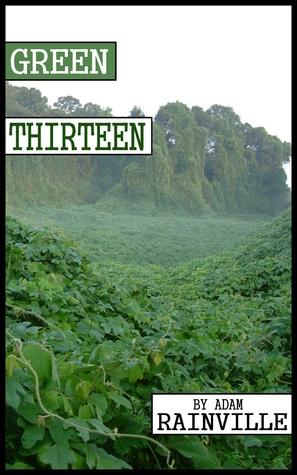 Green Thirteen  by  Adam Rainville