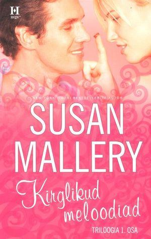 Kirglikud meloodiad (Bakery Sisters, #1)  by  Susan Mallery