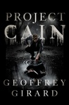 Project Cain by Geoffrey Girard