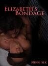 Elizabeth's Bondage (Elizabeth's Sex Stories, #1)