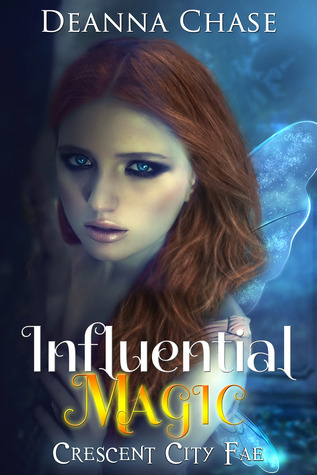 Influential Magic (Crescent City Fae, #1)