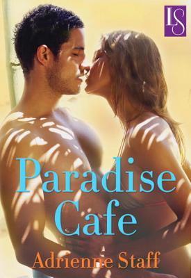Paradise Cafe: A Loveswept Classic Romance Adrienne Staff