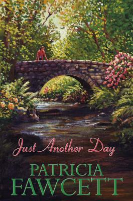 Just Another Day  by  Patricia Fawcett