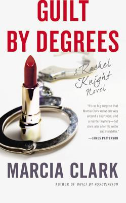 Book Review: Guilt by Degrees by Marcia Clark