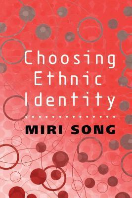 Choosing Ethnic Identity  by  Miri Song