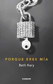 Porque eres mía (2013) by Beth Kery