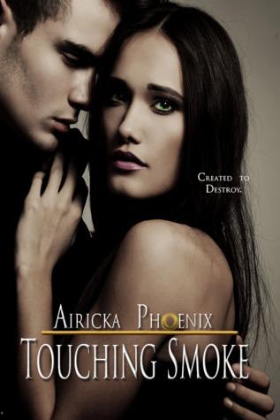 Touching Smoke (Touch, #1) Airicka Phoenix