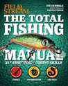 The Total Fishing Manual (Field & Stream): 317 Essential Fishing Skills