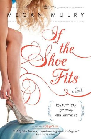 If the Shoe Fits (Unruly Royals, #2)