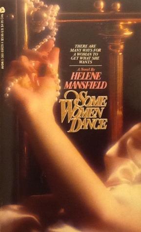 Some Women Dance Helene Mansfield