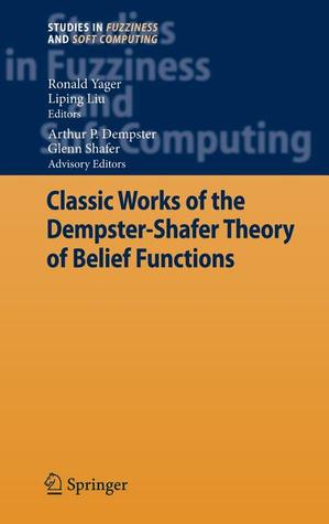 Classic Works of the Dempster-Shafer Theory of Belief Functions Arthur P. Dempster